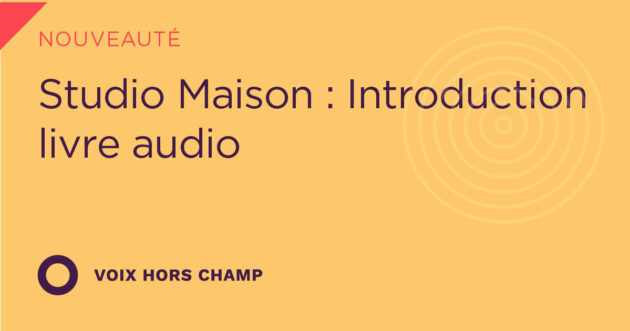 Studio Maison : Introduction livre audio