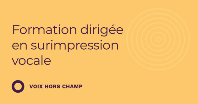 Formation dirigée en surimpression vocale