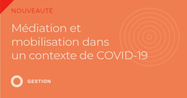 Médiation et mobilisation dans un contexte de COVID-19