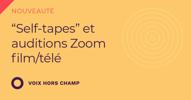 """Self-tapes"" et auditions Zoom film/télé"