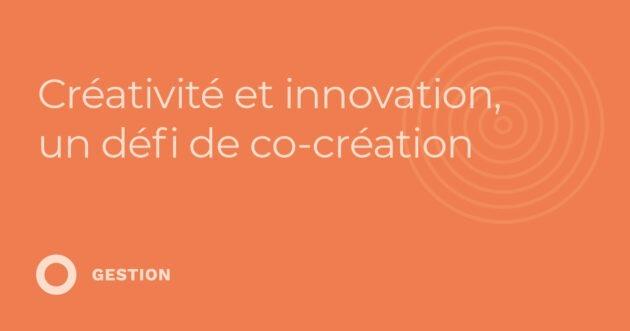 Créativité et innovation, un défi de co-création