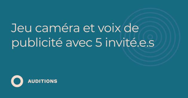 Jeu caméra et voix de publicité avec 5 invité.e.s (3.28)